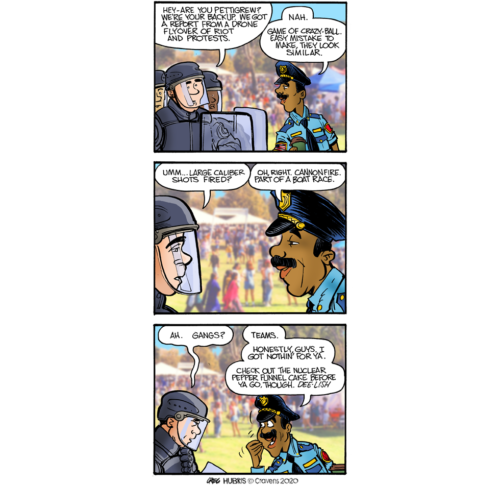 Large caliber weapons-fire.  I was a little startled to realize that I had included that in a comic strip.
